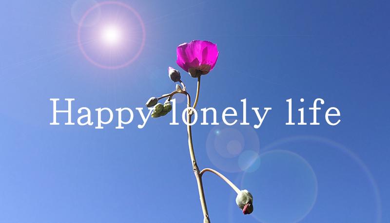 Happy lonely life